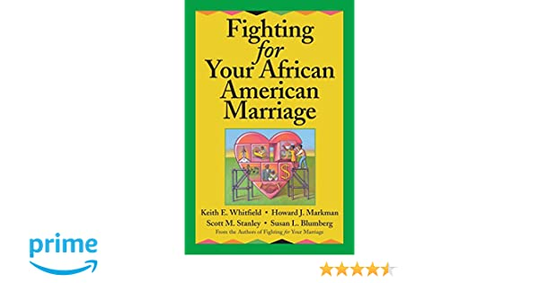 Fighting for Your African American Marriage: Keith E