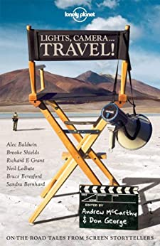 Lights, Camera...Travel! (Lonely Planet Travel Literature) by [Planet, Lonely]