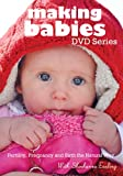 Making Babies DVD Series: Fertility, Pregnancy and Birth the Natural Way