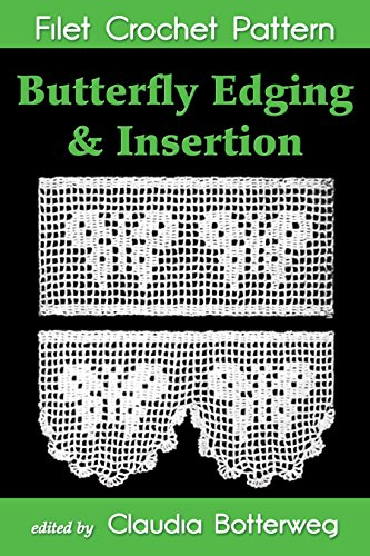 - Butterfly Edging & Insertion Filet Crochet Pattern: Complete Instructions and Chart
