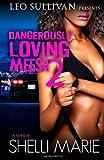 Dangerously Loving Meesh 2, Shelli Marie, 1495905624