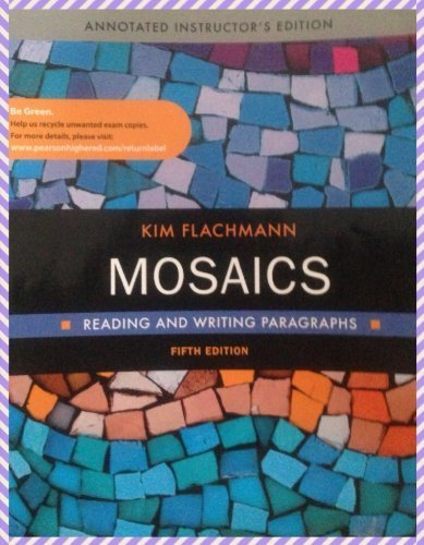 mosaics reading and writing essays 5th ed Mosaics reading and writing essays 5th edition part of an for mosaics: reading and writing essays, 5th 5th edition mosaics illustrates how reading and.