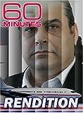 60 Minutes - Rendition (December 18, 2005)