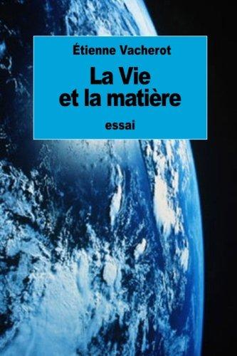 La Vie et la matière (French Edition)