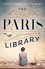 The Paris Library: a novel of courage and betrayal in Occupied Paris (English Edition)