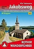Jakobsweg - Via Tolosana: Von Arles über Toulouse zu den Pyrenäen. 39 Etappen. Mit GPS-Tracks (Rother Wanderführer)
