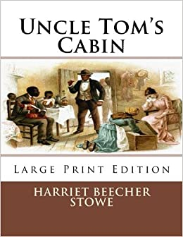 Uncle Tom's Cabin: Large Print Edition by Harriet Beecher Stowe (2013-10-30)