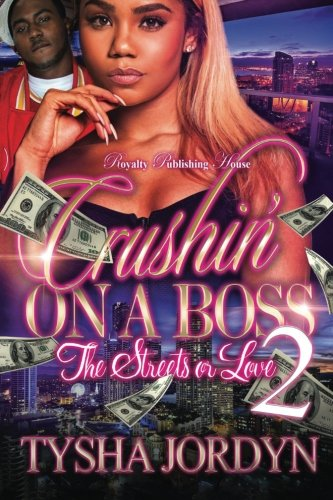 Books : Crushin' On A Boss 2: The Streets Or Love (Volume 2)