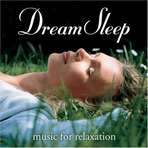 Dream Sleep : Music for Relaxation