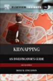 img - for Kidnapping, Second Edition: An Investigator s Guide book / textbook / text book