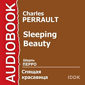 Sleeping Beauty [Russian Edition] Audiobook by Charles Perrault Narrated by Piotr Kaledin
