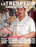 La tacopedia. Enciclopedia del taco (Spanish Edition)