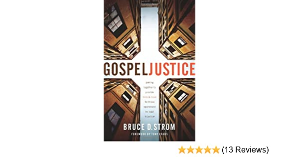 Gospel Justice: Joining Together to Provide Help and Hope for those ...