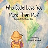 img - for Who Could Love You More Than Me? book / textbook / text book