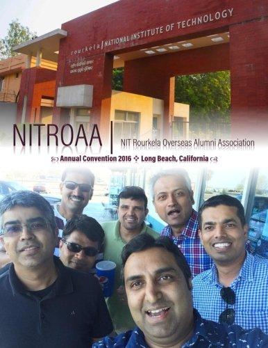 NITROAA 2016 Annual Convention - Souvenir: A coffee table book of memories from 2016 NITROAA Annual Convention (NIT Rourkela) at Long Beach, California.
