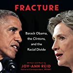 Fracture: Barack Obama, the Clintons, and the Racial Divide | Joy-Ann Reid