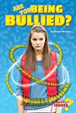 img - for Are You Being Bullied?: How to Deal with Taunting, Teasing, and Tormenting (Got Issues?) book / textbook / text book