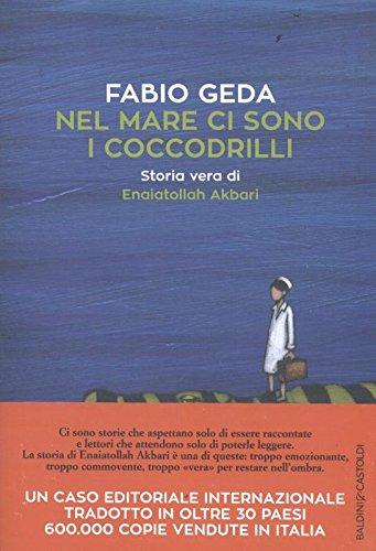 Libro - nel mare ci sono i coccodrilli. storia vera di enaiatollah akbari (italiano) copertina flessibile 9788893880107