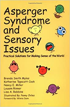 Asperger Syndrome and Sensory Issues: Practical Solutions