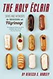 The Holy Éclair: Signs and Wonders from an Accidental Pilgrimage