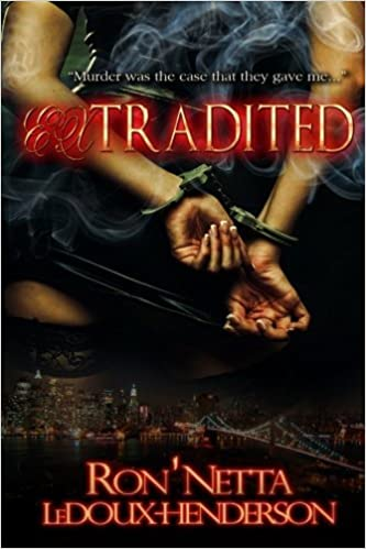 Book Extradited: Murder was the case that they gave me... by Ron'Netta LeDoux-Henderson (2015-03-30)
