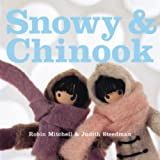 Snowy and Chinook, Robin Mitchell and Judith Steedman, 0968876897