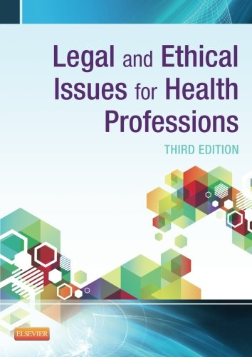 Legal and Ethical Issues for Health Professions, 3e (Legal And Ethical Issues In Medical Practice)