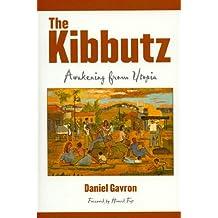 The Kibbutz: Awakening from Utopia