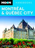 Front cover for the book Moon Handbooks Montreal & Quebec City by J. Edwards