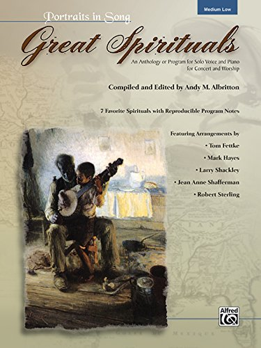 (Great Spirituals (Portraits in Song): An Anthology or Program for Solo Voice and Piano for Concert and Worship (Low Voice), Book & CD)