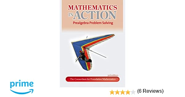 Mathematics in Action: Prealgebra Problem Solving (3rd Edition ...