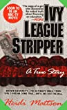 Ivy League Stripper, Heidi Mattson, 0312959559