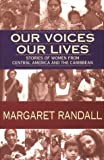 Our Voices, Our Lives, Margaret Randall, 1567510469