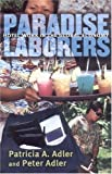 Paradise Laborers: Hotel Work in the Global Economy, Patricia A. Adler, Peter H. Adler, 0801489504