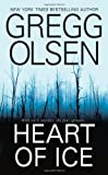 Heart of Ice, Gregg Olsen, 0786018313