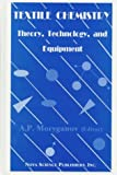 Textile Chemistry : Theory, Technology and Equipment, , 1560724390