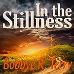 In the Stillness | Bobbye R. Terry