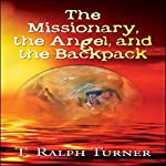 The Missionary, the Angel, and the Backpack | T. Ralph Turner
