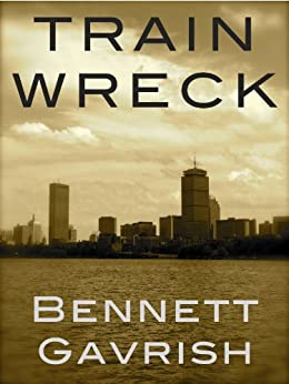 Train Wreck: A Novel by [Gavrish, Bennett]