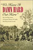 We Have It Damn Hard Out Here: The Civil War Letters of Sergeant Thomas W. Smith, 6th Pennsylvania Cavalry