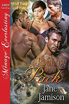 Joining Their Pack [Wolf Packs of Fate 2] (Siren Publishing Menage Everlasting) by [Jamison, Jane]