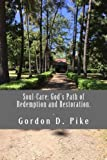 img - for Soul-Care: God's Path of Redemption and Restoration: Tracing the path of soul-care through the Bible, history and the local church book / textbook / text book