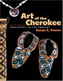 Art of the Cherokee, Susan C. Power, 0820327670