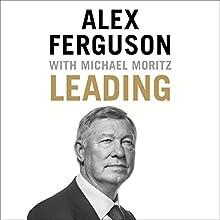 Leading Audiobook by Alex Ferguson, Michael Moritz Narrated by Alex Ferguson, James Macpherson, Simon Slater