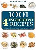 1001 4-Ingredient Recipes, Gregg R. Gillespie, 1579122078