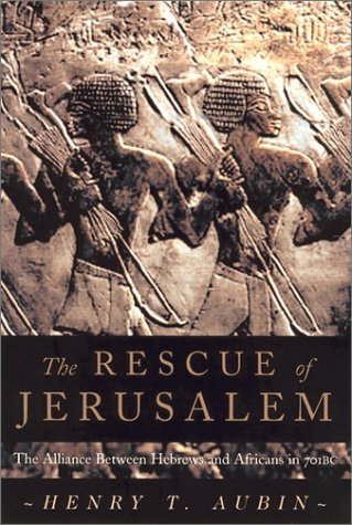 The Rescue of Jerusalem: The Alliance of Hebrews and Africans in 701 B.C. pdf epub