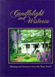 img - for Candlelight and Wisteria: Recipes and Romance from the Deep South book / textbook / text book