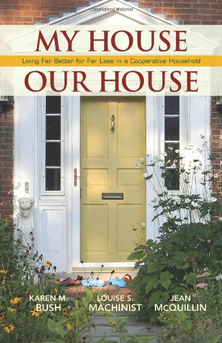 Download My House Our House: Living Far Better for Far Less in a Cooperative Household ebook