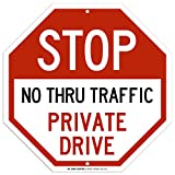 Stop No Thru Traffic Private Drive Sign - 12''x12'' - Octagon .040 Rust Free Aluminum - Made in USA - UV Protected and Weatherproof - A90-321AL