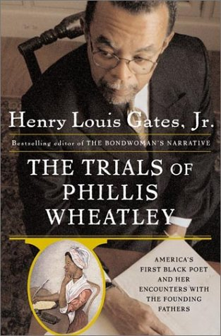 The Trials of Phillis Wheatley: America's First Black Poet and Her Encounters with the Founding Fathers by Civitas Books